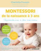 Montessori de la naissance à 3 ans | Poussin, Charlotte
