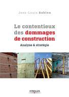 Le contentieux des dommages de construction | Sablon, Jean-Louis