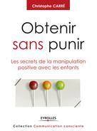 Obtenir sans punir | Carré, Christophe