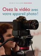 Osez la vidéo avec votre appareil photo ! | Manceron, Céline