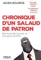 Chronique d'un salaud de patron | Leclercq, Julien