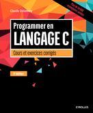 Programmer en langage C | Delannoy, Claude