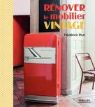 Rénover le mobilier vintage | Plun, Frédérick