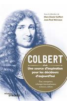 Colbert. une source d'inspiration pour les décideurs d'aujourd'hui | Méreaux, Jean-Paul