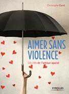 Aimer sans violence | Carré, Christophe