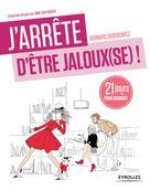 J'arrête d'être jaloux(se) ! | Geberowicz, Bernard