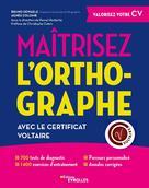 Maîtrisez l'orthographe avec le Certificat Voltaire | Dewaele, Bruno