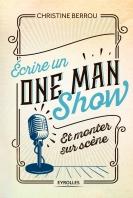 Ecrire un one-man-show et monter sur scène | Berrou, Christine