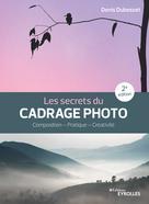 Les secrets du cadrage photo | Dubesset, Denis