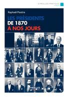 Les présidents de 1870 à nos jours | Piastra, Raphael