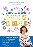 Journal d'une chercheuse en bonheur | Roumanoff, Catherine