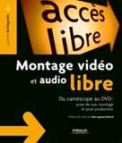 Montage vidéo et audio libre  | Bellegarde, Laurent