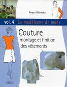 Le modélisme de mode Volume 4 Couture, montage et finition des vêtements   Gilewska, Teresa