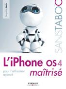 L'iPhone OS 4 maîtrisé | Morin, Benjamin