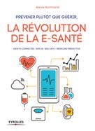 Prévenir plutôt que guérir, la révolution de la e-santé | Normand, Alexis