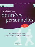 Le droit des données personnelles | Mattatia, Fabrice