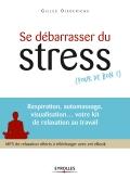 Se débarrasser du stress (pour de bon !) | Diederichs, Gilles