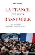 La France qui nous rassemble | Maugey, Axel