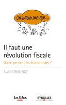 On entend dire que... Il faut une révolution fiscale  | Trannoy, Alain