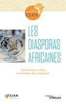 Les diasporas africaines | , Conseil français des investisseurs en Afrique (CIAN)