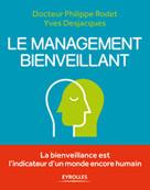 Le management bienveillant | Desjacques, Yves