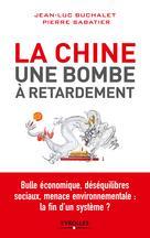 La Chine, une bombe à retardement   Buchalet, Jean-Luc