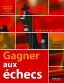 Gagner aux échecs | Maufras, Jérôme
