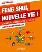 Feng Shui, nouvelle vie ! | Gleizes-Chevallier, Caroline