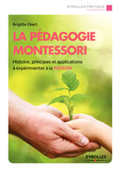 La pédagogie Montessori | Ekert, Brigitte