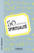 50 exercices de spiritualité | Diederichs, Gilles