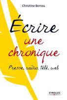 Ecrire une chronique | Berrou, Christine