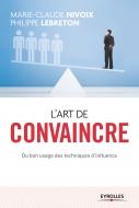 L'art de convaincre | Nivoix, Marie-Claude