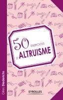50 exercices d'altruisme | Diederichs, Gilles