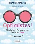 Optimistes ! | Martin, Franck