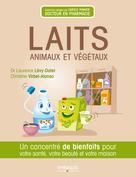 Laits animaux et végétaux   Levy-Dutel, Laurence