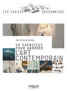 50 exercices pour aborder l'art contemporain | Gérodez, Jean-Claude
