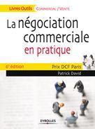 La négociation commerciale en pratique | David, Patrick