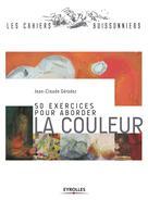 50 exercices pour aborder la couleur | Gérodez, Jean-Claude