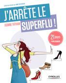 J'arrête le superflu ! | Tatham, Joanne