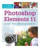 Photoshop Elements 11 pour les photographes | Kelby, Scott