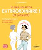 Je suis une nana extraordinaire ! (et j'assume) | , Lady Montmartre