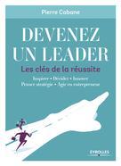 Devenez un leader - Les clés de la réussite | Cabane, Pierre