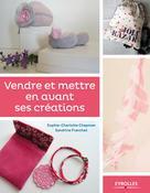 Vendre et mettre en avant ses créations   Franchet, Sandrine