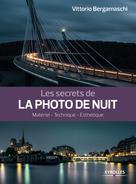 Les secrets de la photo de nuit   Bergamaschi, Vittorio