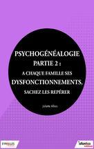 Psychogénéalogie - Partie 2 | Allais, Juliette