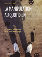 La manipulation au quotidien | Carré, Christophe