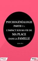 Psychogénéalogie - Partie 1 | Allais, Juliette