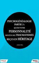 Psychogénéalogie - Partie 3 | Allais, Juliette
