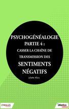 Psychogénéalogie - Partie 4 | Allais, Juliette