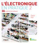 L'électronique en pratique 2 | Platt, Charles